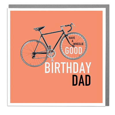 Have A Wheelie Good Birthday Dad Card - Lola Design Ltd
