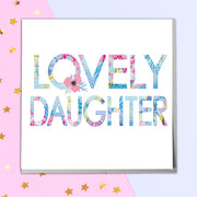 Lovely Daughter Card - Lola Design Ltd