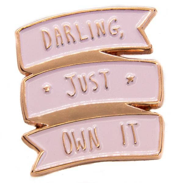 Darling Just Own It Enamel Pin