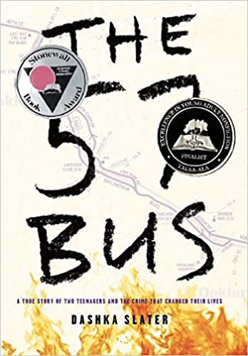 The 57 Bus: A True Story of Two Teenagers and the Crime That Changed Their Lives by Dashka Slater