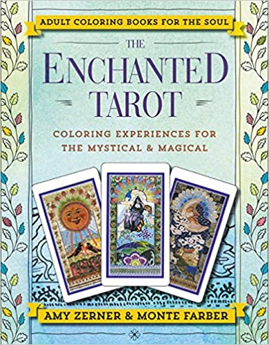 The Enchanted Tarot: Coloring Experiences for The Mystical and Magical by Monte Farber and Amy Zerner