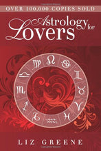 Load image into Gallery viewer, Astrology for Lovers by Liz Greene