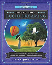 Load image into Gallery viewer, Llewellyn's Complete Book of Lucid Dreaming: A Comprehensive Guide to Promote Creativity, Overcome Sleep Disturbances & Enhance Health and Wellness