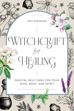 Load image into Gallery viewer, Witchcraft for Healing: Radical Self-Care for Your Mind, Body, and Spirit