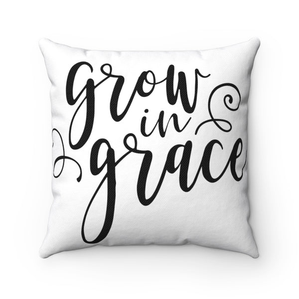 Grow in Grace Spun Polyester Square Pillow