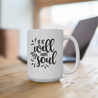 It is Well With My Soul Mug 15oz