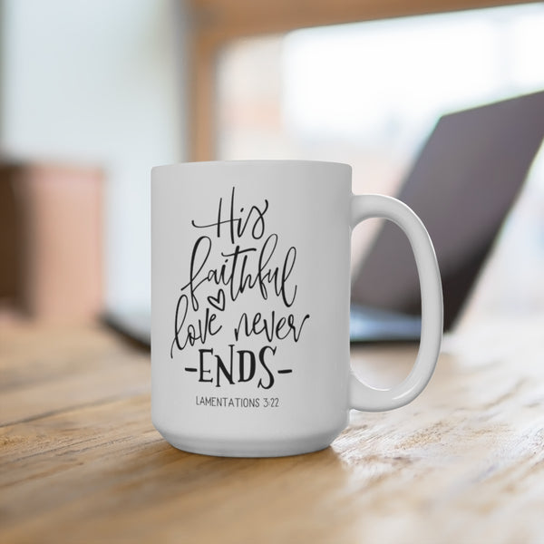 His Faithful Love Mug 15oz