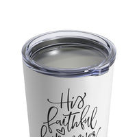 His Faithful Love Tumbler 10oz