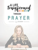 A Life Transformed Through Prayer: 4-Week Bible Study