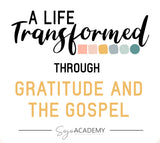 A Life Transformed Through Gratitude and Gospel: 4-Week Bible Study