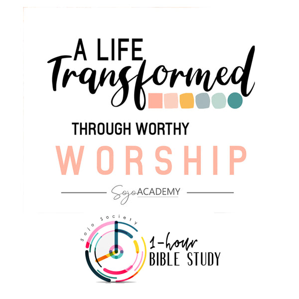 Worthy Worship {1-Hour Bible Study}