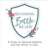 Becoming Battle Ready: 4-Week Bible Study