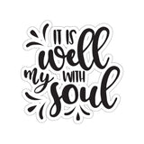 It is Well With My Soul Kiss-Cut Stickers