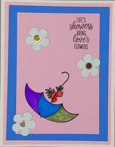 Life's showers bring love's flowers Greeting Card