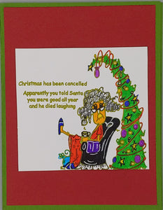 Christmas has been cancelled Greeting Card