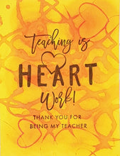 Load image into Gallery viewer, Teaching is Heart Work Greeting Card