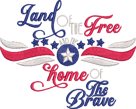 Fourth of July Machine Embroidery Design. Land of the Free and the Home of the Brave. 5 Sizes