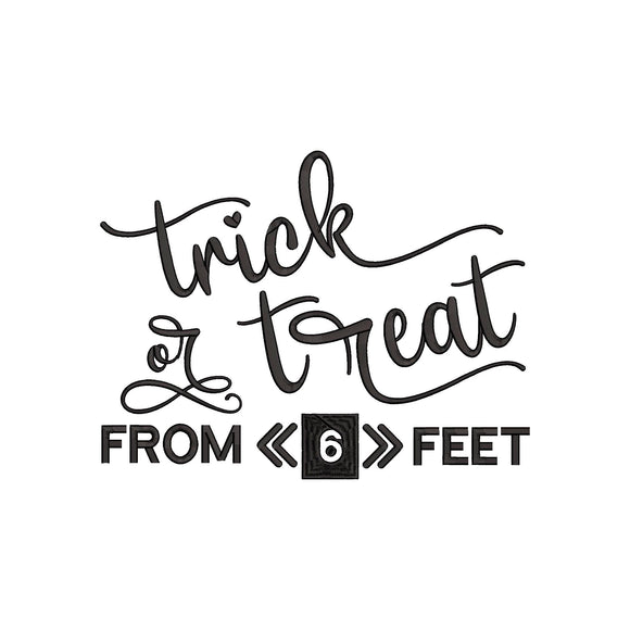 Trick or Treat from 6 Feet Halloween Machine Embroidery Design!  What a year!   4 sizes