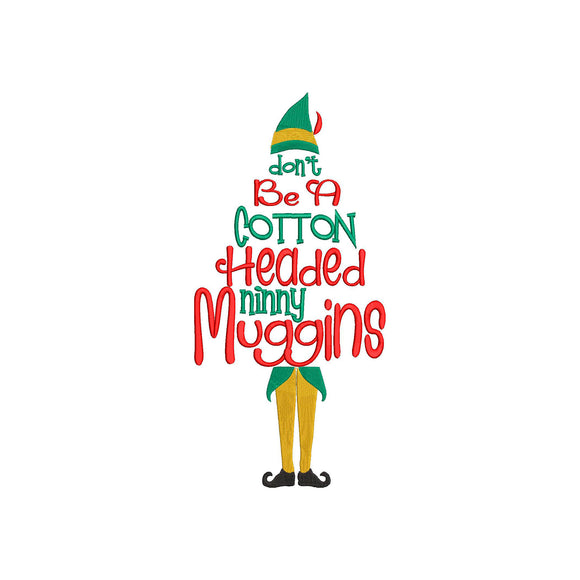 Buddy the Elf.  Cotton Headed Ninny Muggins! Elf Christmas Movie Inspired Machine Embroidery File.  5 Sizes