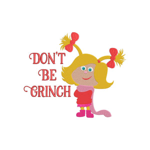 Inspired by The Grinch who stole Christmas Machine Embroidery File. Cindy Lou Who - Don't be Grinch!.
