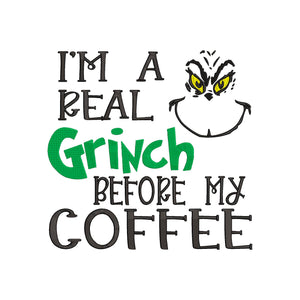 Inspired by The Grinch who stole Christmas Machine Embroidery File. I'm a Grinch before my Coffee