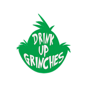 Inspired by The Grinch who stole Christmas Machine Embroidery Design. Drink Up Grinches!
