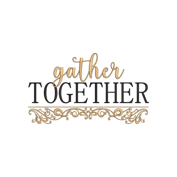 Machine Embroidery Digital File.  Fall Thanksgiving Theme, Gather Together.  4 sizes