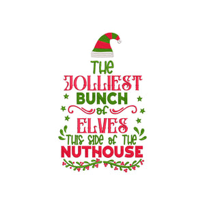 Jolliest bunch of Elves this side of the Nuthouse. Christmas Machine Embroidery Design. 4 Sizes