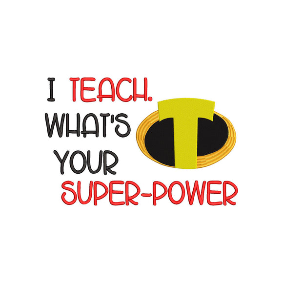 I Teach, What is your Super-Power Disney Incredibles inspired Machine Embroidery Design.
