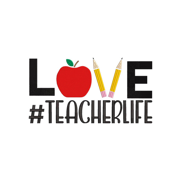 Love Teacher Life Machine Embroidery Design.  7 sizes