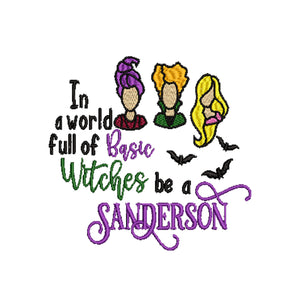 Hocus Pocus Movie Inspired Machine Embroidery Design File. In a World full of Basic Witches, Be a Sanderson. 6 sizes