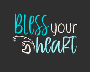 "Southern phrase ""Bless your heart"" Machine Embroidery Design.  5 sizes"