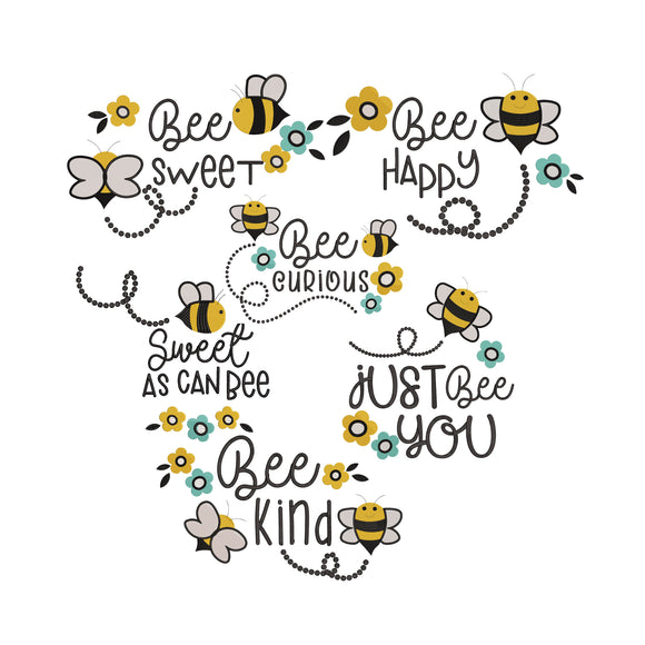 BUNDLE - Inspirational Bee Happy, Bee Curious, Bee Kind, Just Bee You, Bee Sweet, Sweet as can Bee.  Bumble Bee Machine Embroidery Designs.