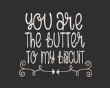 "Southern phrase ""You are the Butter to my Biscuit"" ""Butter My Butt and Call Me A Biscuit"" BFF Design 9 sizes."