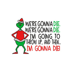 Inspired by The Grinch who stole Christmas Machine Embroidery File. We're Gonna Die!