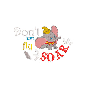 Disney Dumbo Inspired Disney Machine Embroidery Design. Don't just fly SOAR!  2 Designs, 4 sizes.