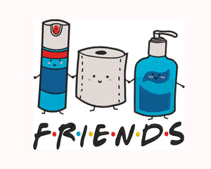 Coronavirus Funny  Machine Embroidery File.  Lysol, Toilet Paper, and Hand Sanitizer Purell FRIENDS 6 sizes