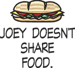 Friends TV inspired Machine Embroidery Design. Joey Doesn't Share Food! 4x4 Design
