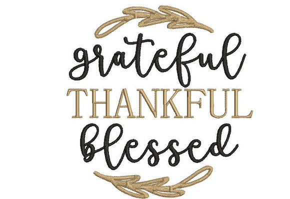 Machine Embroidery Digital File.  Fall Thanksgiving Theme, Grateful Thankful Blessed.  2 sizes