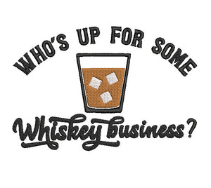 Who is up for some Whiskey Business?l!  5x7 and 4x4 designs.