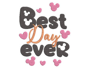 "Disney inspired Machine Embroidery Design. ""Best Day Ever"" 2 Sizes 4x4 & 5x7 FREE Personalization"