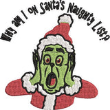 Inspired by The Grinch who stole Christmas Machine Embroidery File.  2 Sizes.    Why am I on Santa's Naughty