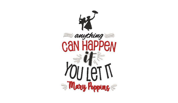 Disney Mary Poppins inspired Machine Embroidery Design. Anything can happen if you let it. 2 sizes.