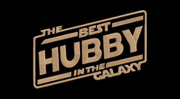 Disney Star Wars inspired Machine Embroidery Design. Best Hubby in the Galaxy.  Best Wife in the Galaxy, Best Wifey in the Galaxy. 2 Sizes