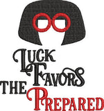Disney Pixar The Incredibles Edna Mode inspired Machine Embroidery Design. Luck Favors the Prepared. 2 sizes,  .