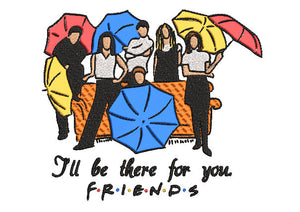Friends TV inspired Machine Embroidery Design. I'll be there for you!