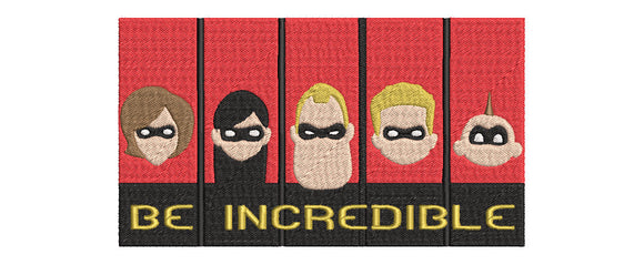 Disney Pixar The Incredibles  inspired Machine Embroidery Design. Be Incredible. 2 sizes,  .