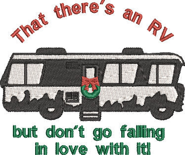 Inspired by National Lampoons Christmas Vacation, That there's an RV. Digital  Machine Embroidery file 2 sizes.