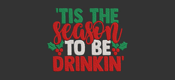 Funny Christmas Wine Phrases Machine Embroidery Files. 'Tis the Season to Be Drinknin'. 2 Sizes