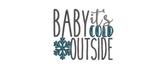Funny Christmas Phrases Machine Embroidery Files. Baby It's Cold Outside. 2 Sizes